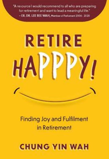 Retire HAPPPY! Finding Joy and Fulfilment in Retirement