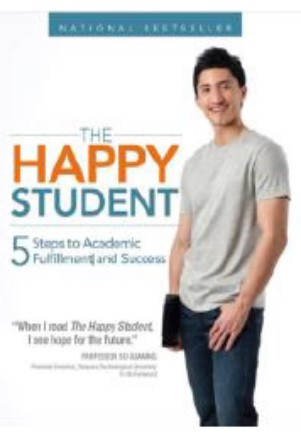 The Happy Student: 5 Steps to Academic Fulfillment and Success