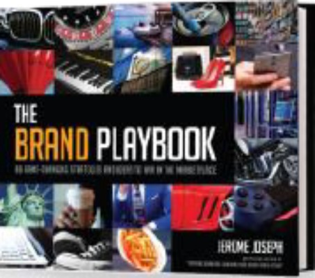 The Brand Playbook: 88 Game-Changing Strategies and Ideas To Win In The Marketplace