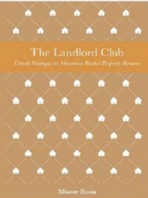 The Landlord Club: Untold strategies to maximise rental property returns