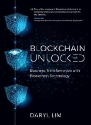 Blockchain Unlocked: Business Transformation with Blockchain Technology