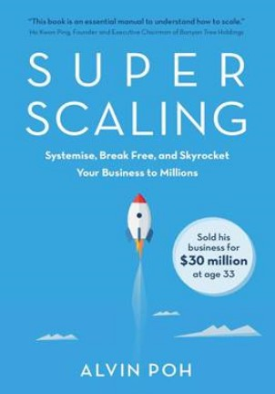 Super Scaling:Systemise, Break Free and Skyrocket Your Business to Millions