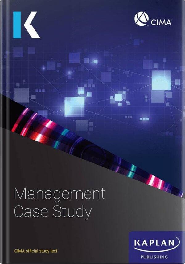 CIMA Management Case Study (MCS) Study Text